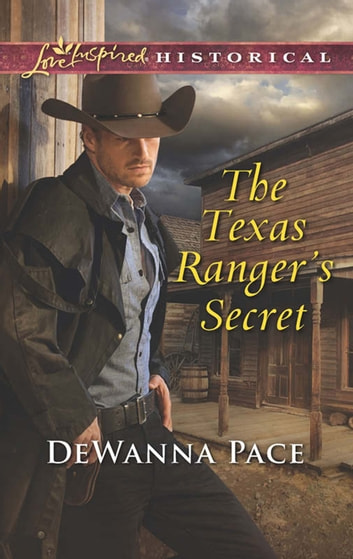 The Texas Ranger's Secret (Mills & Boon Love Inspired Historical) ebook by DeWanna Pace