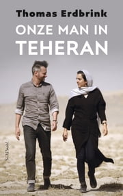 Onze man in Teheran ebook by Thomas Erdbrink