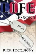 Life Lessons from Veterans ebook by Rick Tocquigny