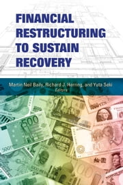 Financial Restructuring to Sustain Recovery ebook by Martin Neil Baily,Richard J. Herring,Yuta Seki