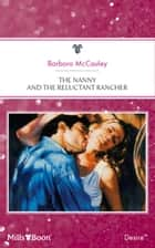 The Nanny And The Reluctant Rancher ebook by Barbara McCauley