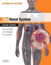The Renal System - Systems of the Body Series ebook by Michael J. Field,Carol Pollock,David Harris