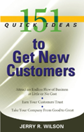 151 Quick Ideas to Get New Customers ebook by Jerry R. Wilson