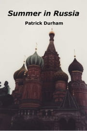 Summer In Russia ebook by Patrick Durham