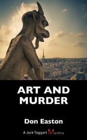 Art and Murder - A Jack Taggart Mystery ebook by Don Easton