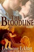 The Bloodline ebook by Lorhainne Eckhart