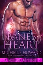 Bane's Heart ebook by Michelle Howard