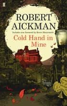Cold Hand in Mine ebook by Robert Aickman