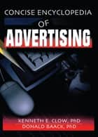 Concise Encyclopedia of Advertising ebook by Robert E Stevens, David L Loudon, Kenneth E. Clow,...