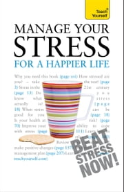 Manage Your Stress for a Happier Life ebook by Terry Looker
