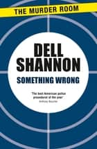 Something Wrong ebook by Dell Shannon