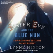 Sister Eve and the Blue Nun - A Divine Private Detective Agency Mystery audiobook by Lynne Hinton