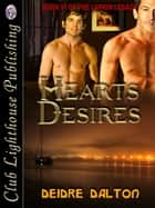 Hearts Desires ebook by DEIDRE DALTON, T.L. Davosn