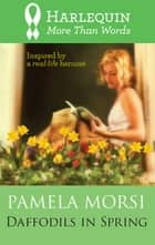 Daffodils in Spring (Mills & Boon M&B) ebook by Pamela Morsi