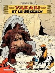 Yakari - tome 05 - Yakari et le grizzly ebook by Job,Derib