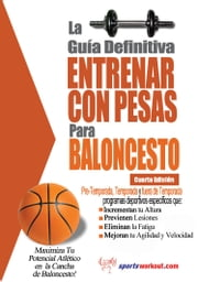 La guía definitiva - Entrenar con pesas para baloncesto ebook by Rob Price