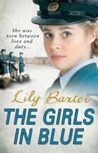 The Girls in Blue ebook by Lily Baxter