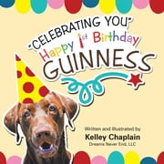 """Celebrating You"" Happy 1St Birthday Guinness ebook by Kelley Chaplain"