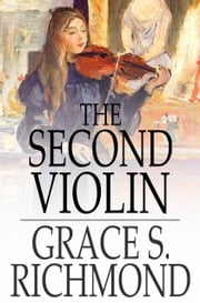 The Second Violin ebook by Grace S. Richmond