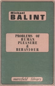 Problems of Human Pleasure and Behaviour ebook by Michael Balint