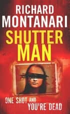 Shutter Man ebook by Richard Montanari