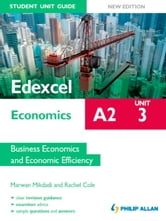 Edexcel A2 Economics Student Unit Guide New Edition: Unit 3 Business Economics and Economic Efficiency ebook by Marwan Mikdadi,Rachel Cole