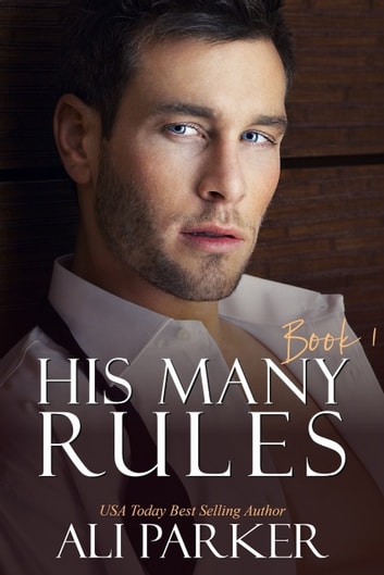 His Many Rules Book 1 ebook by Ali Parker