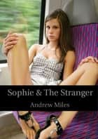 Sophie and the Stranger ebook by Andrew Miles