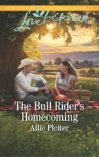 The Bull Rider's Homecoming - A Wholesome Western Romance ebook by Allie Pleiter