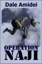 Operation Naji ebook by Dale Amidei