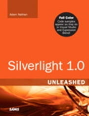 Silverlight 1.0 Unleashed ebook by Adam Nathan