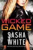 Wicked Game ebook by Sasha White