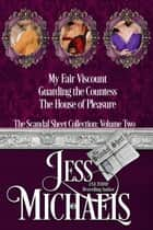The Scandal Sheet Collection: Volume 2 - The Scandal Sheet ebook by Jess Michaels