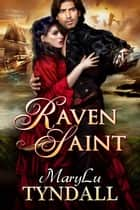 Raven Saint ebook by MaryLu Tyndall