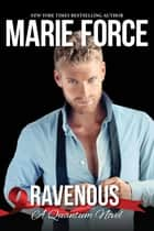 Ravenous, Quantum Series, Book 5 ebook by Marie Force