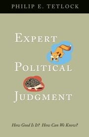 Expert Political Judgment - How Good Is It? How Can We Know? ebook by Philip E. Tetlock
