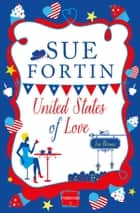 United States of Love ebook by Sue Fortin