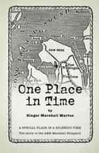 One Place in Time ebook by Ginger Marshall Martus