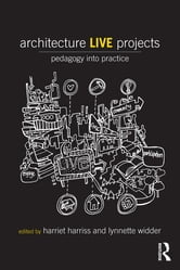 Architecture Live Projects - Pedagogy into Practice ebook by