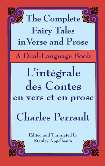 The Fairy Tales in Verse and Prose/Les contes en vers et en prose ebook by Charles Perrault