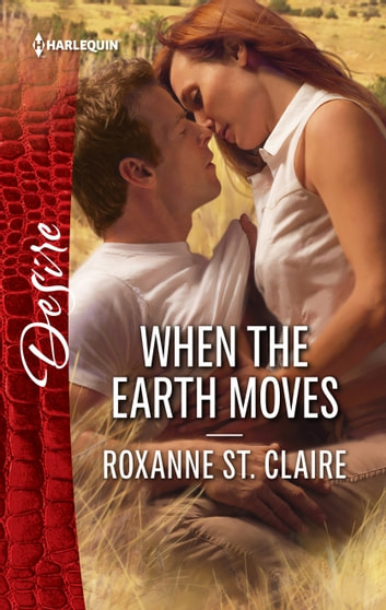 When the Earth Moves ebook by Roxanne St. Claire
