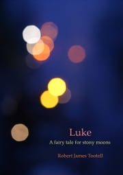 Luke ebook by Robert James Tootell