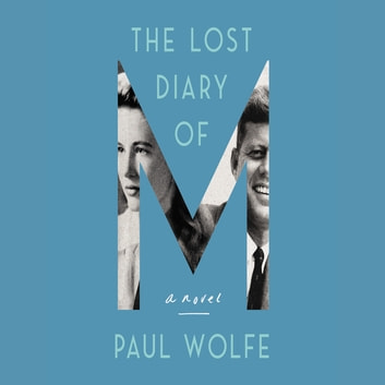 The Lost Diary of M - A Novel audiobook by Paul Wolfe