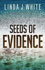 Seeds of Evidence ebook by Linda J. White