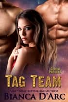 Tag Team ebook by Bianca D'Arc