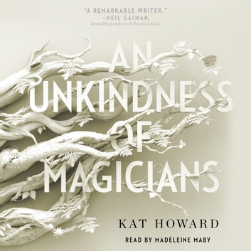An Unkindness of Magicians audiobook by Kat Howard