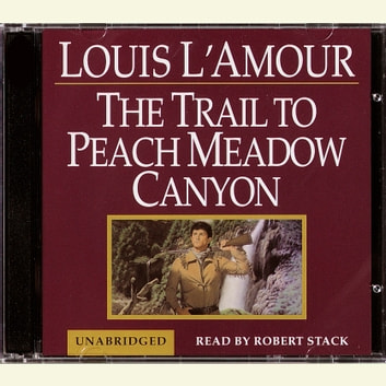 A Trail to Peachmeadow Canyon audiobook by Louis L'Amour