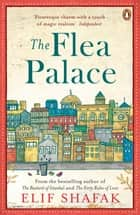 The Flea Palace ebook by Elif Shafak