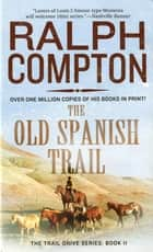The Old Spanish Trail ebook by Ralph Compton