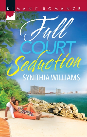 Full Court Seduction ebook by Synithia Williams